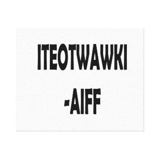 ITEOTWAWKI AIFF STRETCHED CANVAS PRINT