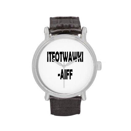 ITEOTWAWKI AIFF WRISTWATCH