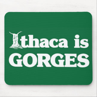 Ithaca is GORGES Mouse Pads