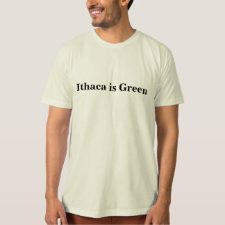 Ithaca is Green T-Shirt