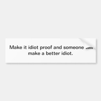 Itiot proof car bumper sticker