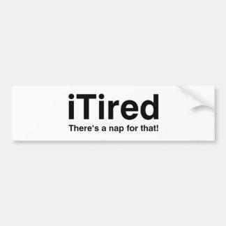 iTired - hay una siesta para eso Pegatina Para Auto