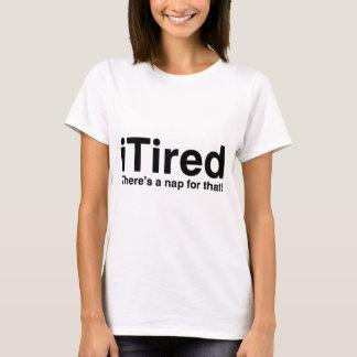 iTired - hay una siesta para eso Playera