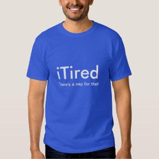 iTired hay una siesta para eso Playera