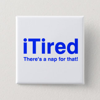 iTired There's a nap for that Button