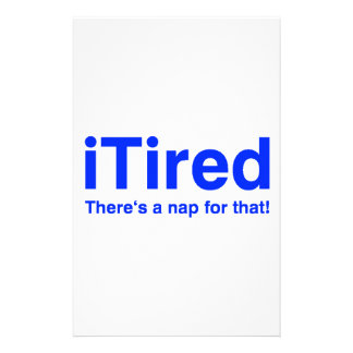 iTired There's a nap for that Stationery