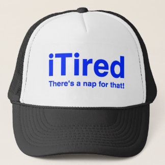 iTired There's a nap for that Trucker Hat