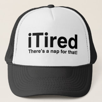 iTired - There's a nap for that Trucker Hat