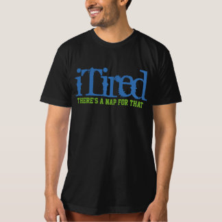 itired there's nap for that  funny t-shirt design