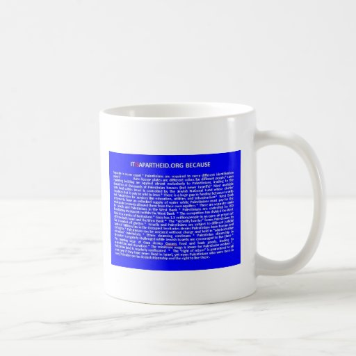 ITISAPARTHEID.ORG BECASUE COFFEE MUG