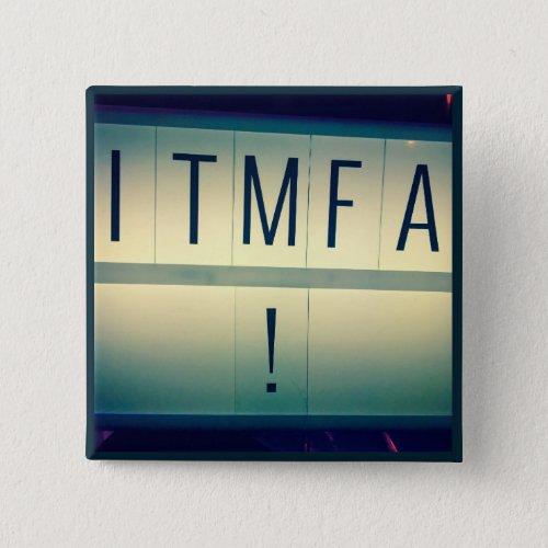 ITMFA Impeach the button 2
