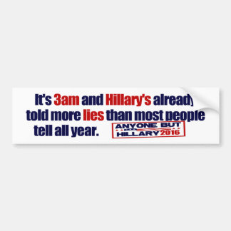 It's 3am and Hillary's Lying! Car Bumper Sticker
