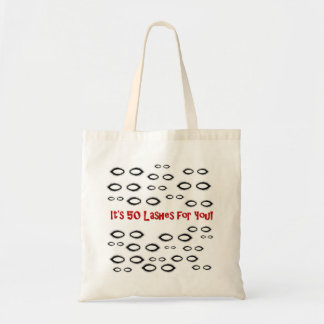 It's 50 Lashes for You! Budget Tote Bag
