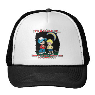 It's 8 o'clock, time for the monsters to come out trucker hat
