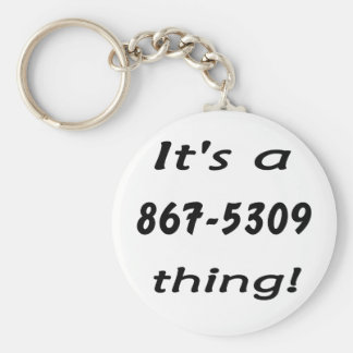 it's a 867-5309 thing basic round button keychain