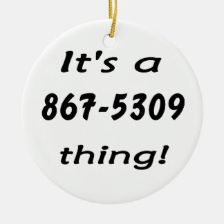 it's a 867-5309 thing christmas ornaments