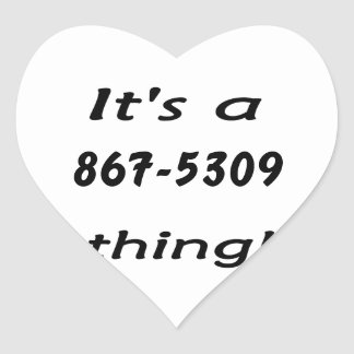 it's a 867-5309 thing stickers