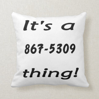 it's a 867-5309 thing throw pillow