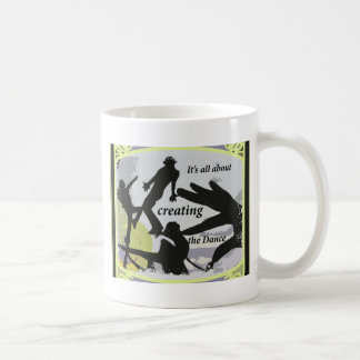 It's a'' About Creating the Dance Coffee Mug