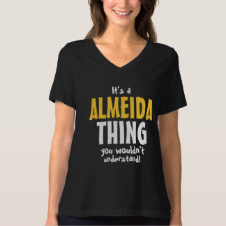 It's a Almeida thing you wouldn't understand T-Shirt