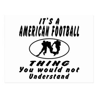 It's a American Football thing you would not under Postcard