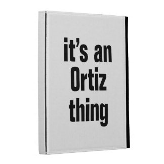 its a an ortiz thing iPad case