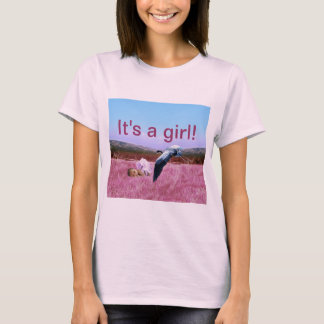 It's a baby girl T-Shirt
