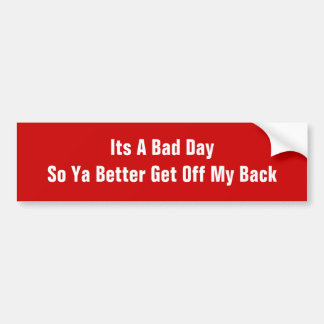 Its A Bad Day Bumpersticker Car Bumper Sticker