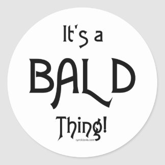 It's a Bald Thing! Classic Round Sticker