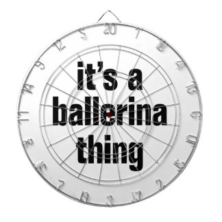 its a ballerina thing dartboards