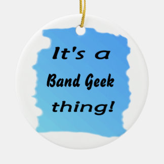 It's a band geek thing Double-Sided ceramic round christmas ornament