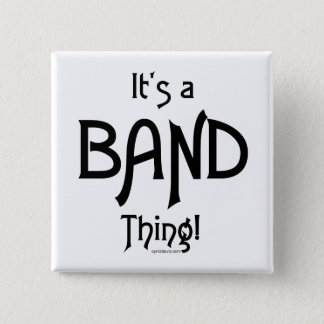 It's a Band Thing! Button
