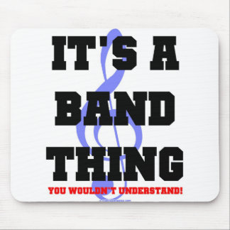 It's A Band Thing Mouse Pad