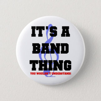 It's A Band Thing Pinback Button