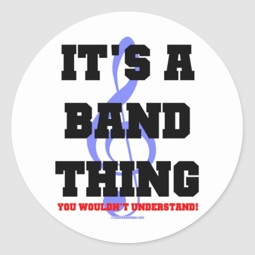 It's A Band Thing Round Stickers