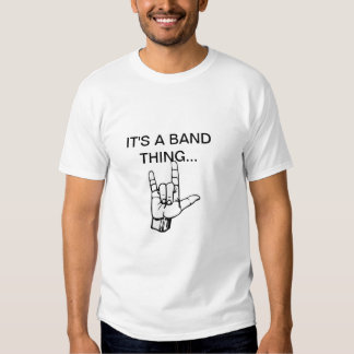 Its a band thing tee
