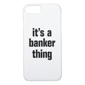 its a banker thing iPhone 8/7 case