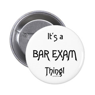 It's a Bar Exam Thing! 2 Inch Round Button