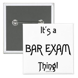 It's a Bar Exam Thing! 2 Inch Square Button