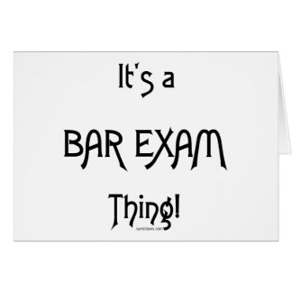 It's a Bar Exam Thing! Greeting Card