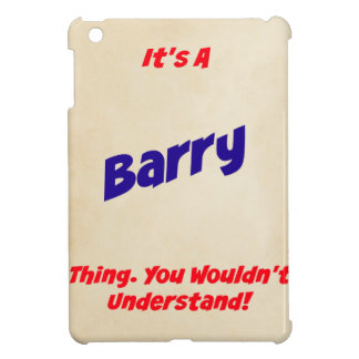 It's a Barry Thing. You Wouldn't Understand! iPad Mini Case