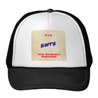 It's a Barry Thing. You Wouldn't Understand! Trucker Hat