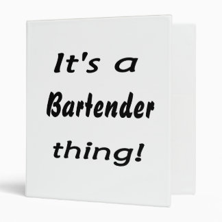 It's a bartender thing! binder
