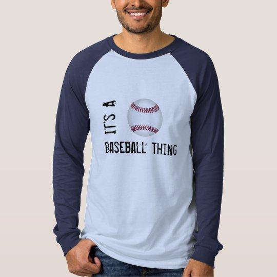 Its A BASEBALL Thing Raglan T-Shirt