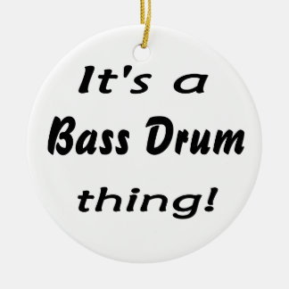 It's a bass drum thing! ceramic ornament