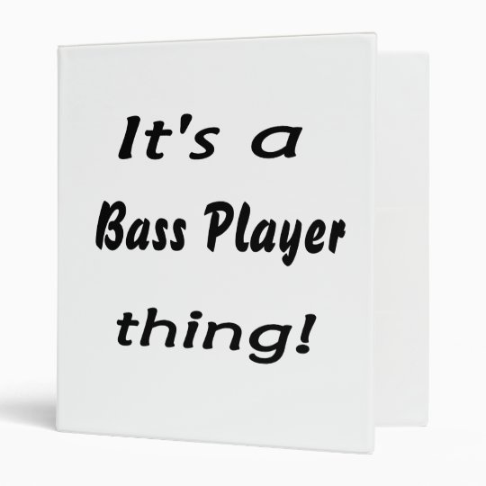 It's a bass player thing! Bass guitar attitude 3 Ring Binder