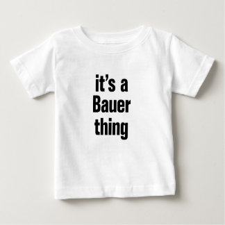 its a bauer thing infant t-shirt