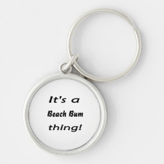It's a beach bum thing! Silver-Colored round keychain