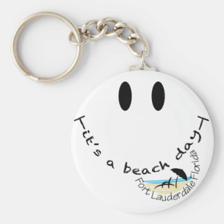 Its A Beach Day - Fort Lauderdale, Florida Keychain