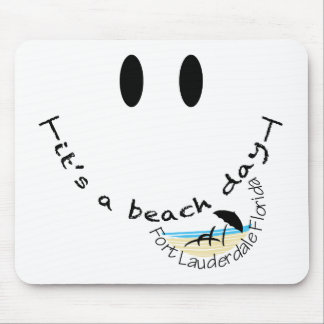 Its A Beach Day - Fort Lauderdale, Florida Mouse Pad